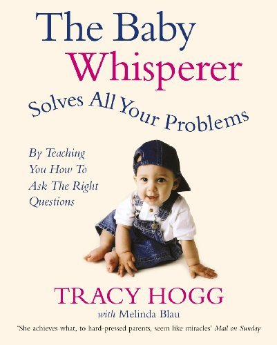 The Baby Whisperer Solves All Your Problems: By teaching you have to ask the right questions